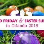 Good Friday and Easter Sunday in Orlando 2018