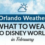 Orlando Weather | What to Wear to Disney World in February