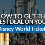 How to Get the Best Deal on Your Disney World Tickets