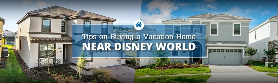 Looking to Buy a Vacation Home Near Disney World