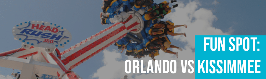 Fun Spot Orlando vs Kissimmee- Orlando Vacation Packages