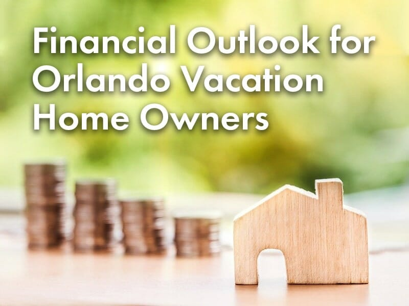 Financial Outlook for Orlando Vacation Home Owners