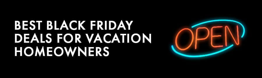 Black Friday Deals for Vacation Homeowners