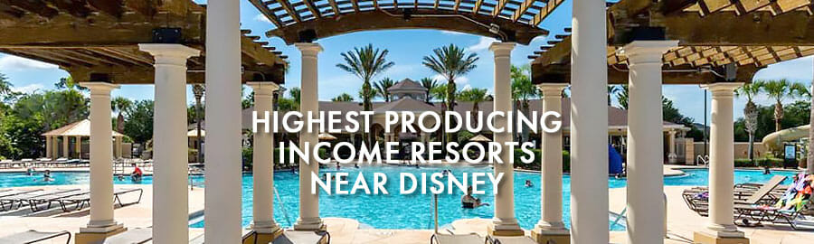 Highest Income Producing Resorts Near Disney